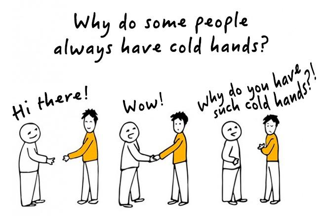 (1) Зошто некои луѓе имаат постојано студени раце?